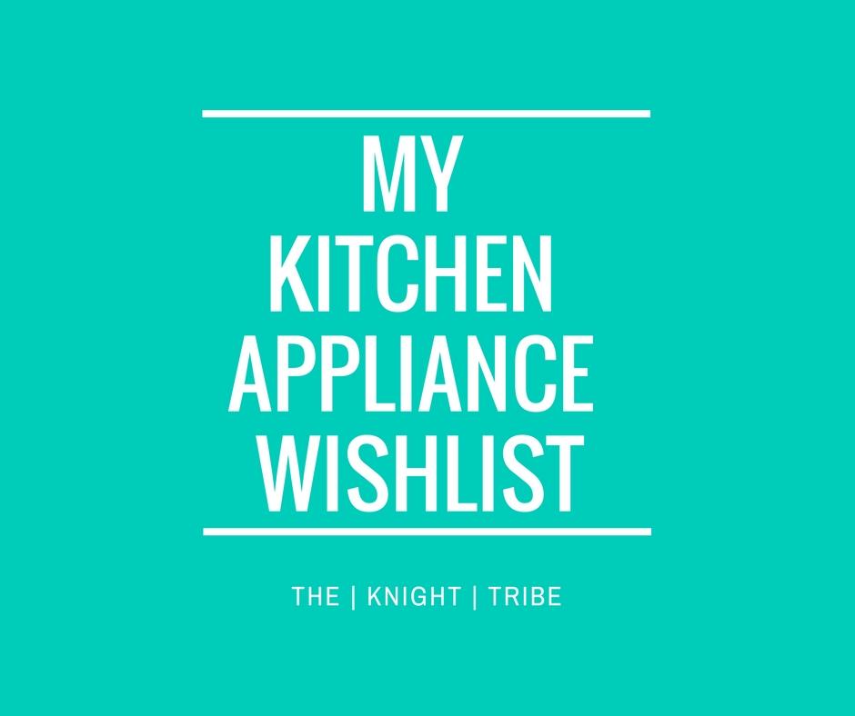 My Kitchen Wishlist