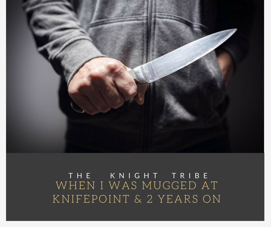 Mugged at Knife point and 2 years on