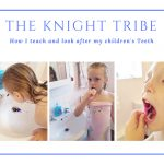 The knight tribe- Looking after kids teeth